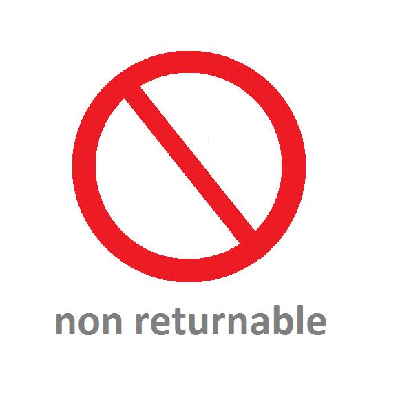 Non returnable